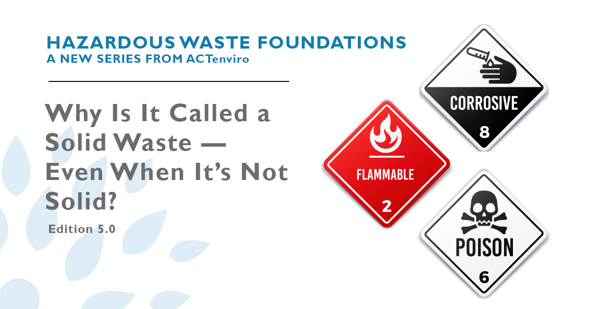 Why Is It Called a Solid Waste — Even When It's Not Solid?