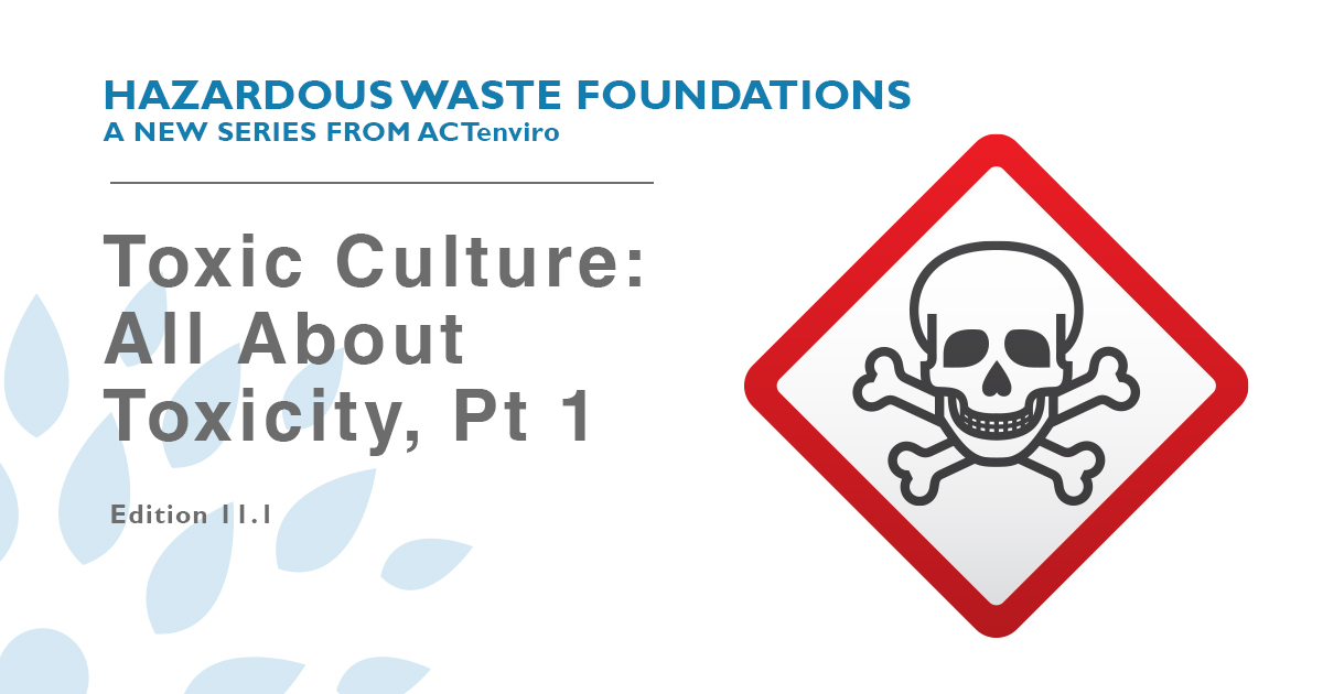 Toxic Culture: All About Toxicity, Part 1